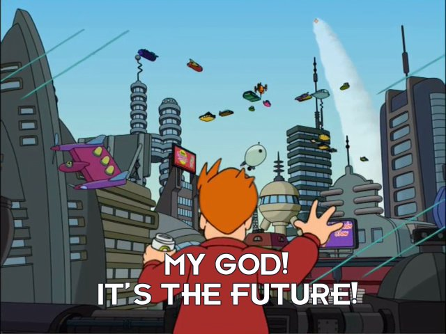 Philip J Fry: My god! It's the future!