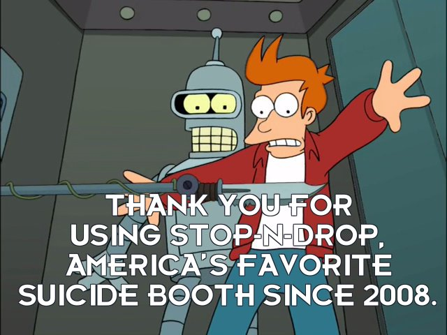 Suicide booth: Thank you for using Stop-n-Drop, America's favorite suicide booth since 2008.