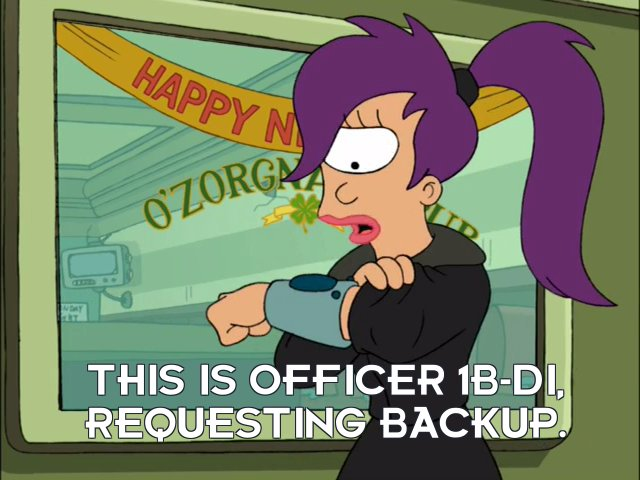 Turanga Leela: This is officer 1B-DI, requesting backup.