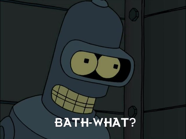 Bender Bending Rodriguez: Bath-what?