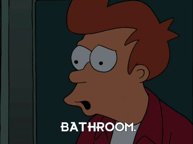 Philip J Fry: Bathroom.