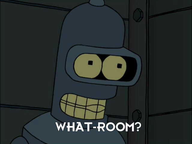 Bender Bending Rodriguez: What-room?