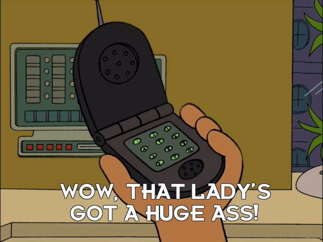 Cell phone telephone: Wow, that lady's got a huge ass!