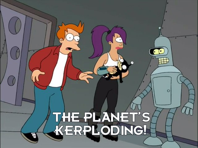 Philip J Fry: The planet's kerploding!