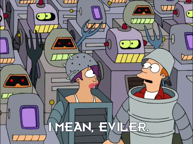 Philip J Fry: I mean, eviler.