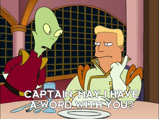 Kif Kroker: Captain, may I have a word with you?