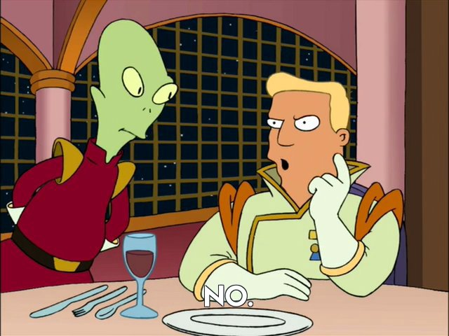 Zapp Brannigan: No.