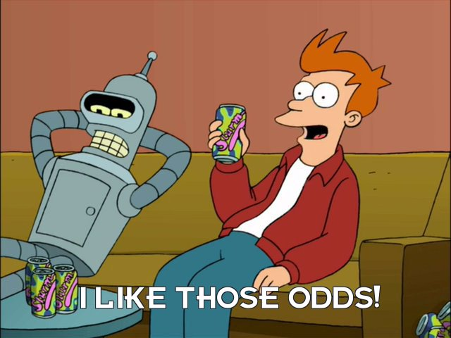 Philip J Fry: I like those odds!