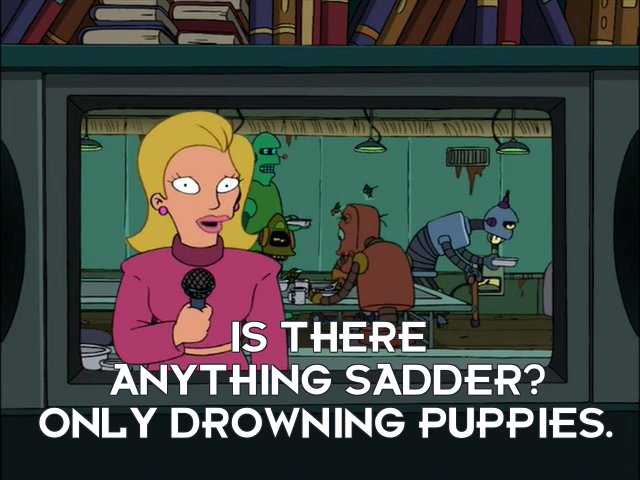 Linda van Schoonhoven: Is there anything sadder? Only drowning puppies.