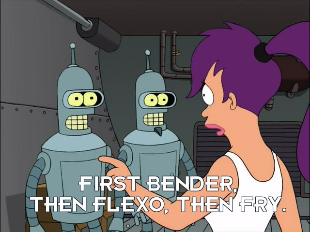Turanga Leela: First Bender, then Flexo, then Fry.