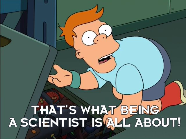 Cubert Farnsworth: That's what being a scientist is all about!