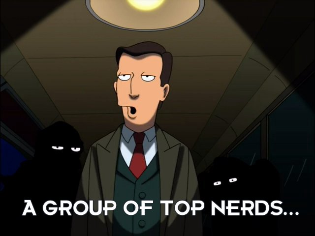 Al Gore: A group of top nerds...