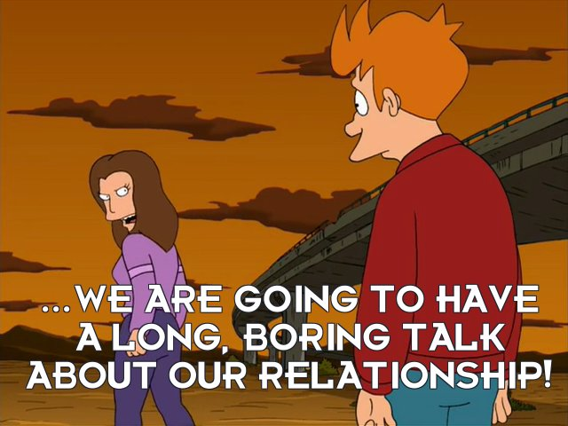 Michelle: ...we are going to have a long, boring talk about our relationship!