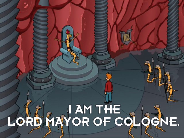 Mayor: I am the Lord Mayor of Cologne.