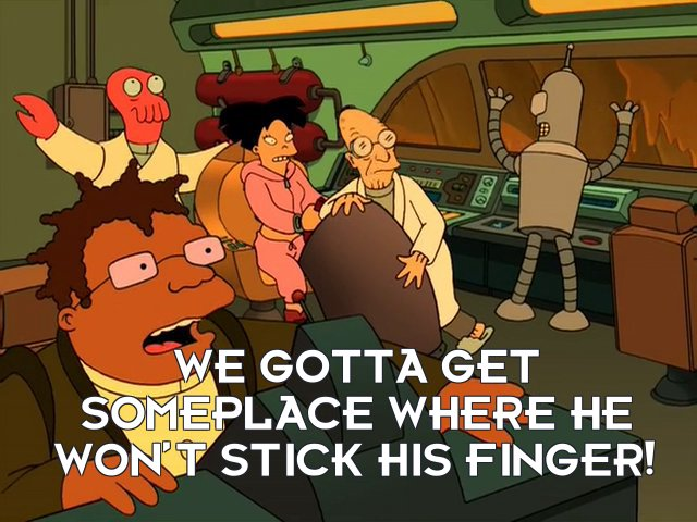 Hermes Conrad: We gotta get someplace where he won't stick his finger!