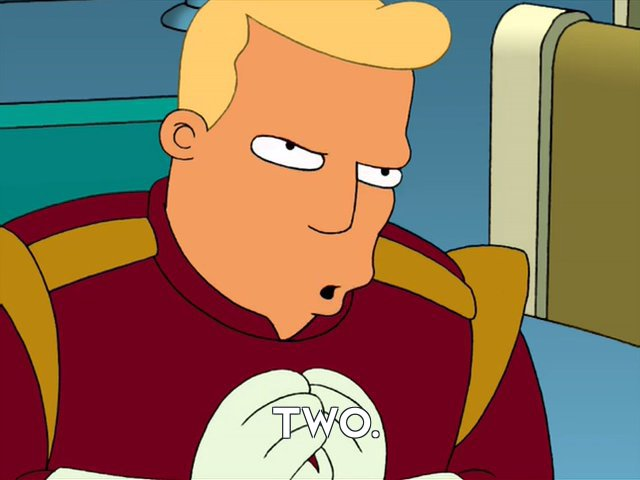 Zapp Brannigan: Two.