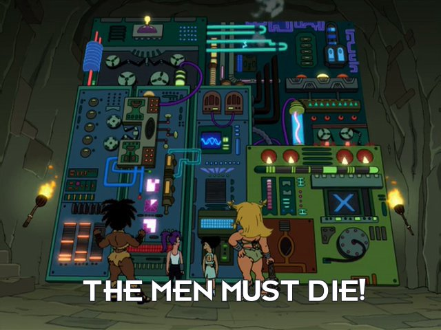 Femputer: The men must die!