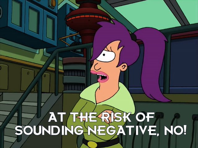Turanga Leela: At the risk of sounding negative, no!
