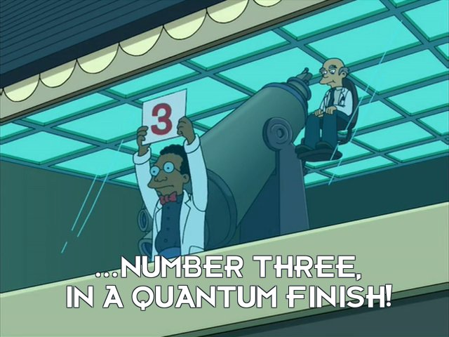 Announcer: ...number three, in a quantum finish!