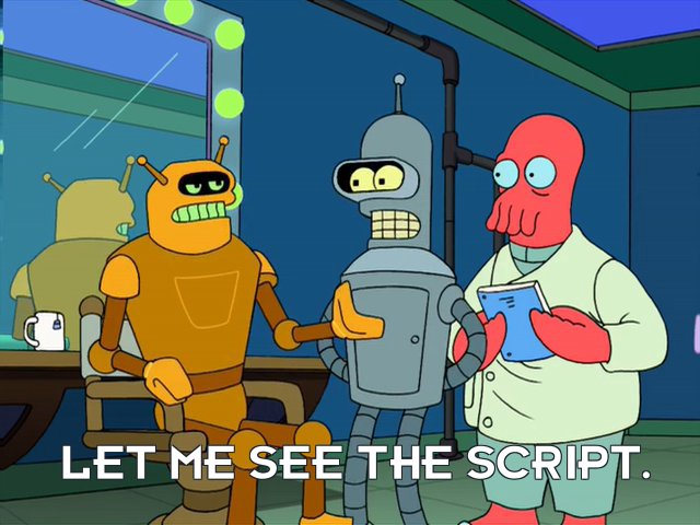 Calculon: Let me see the script.