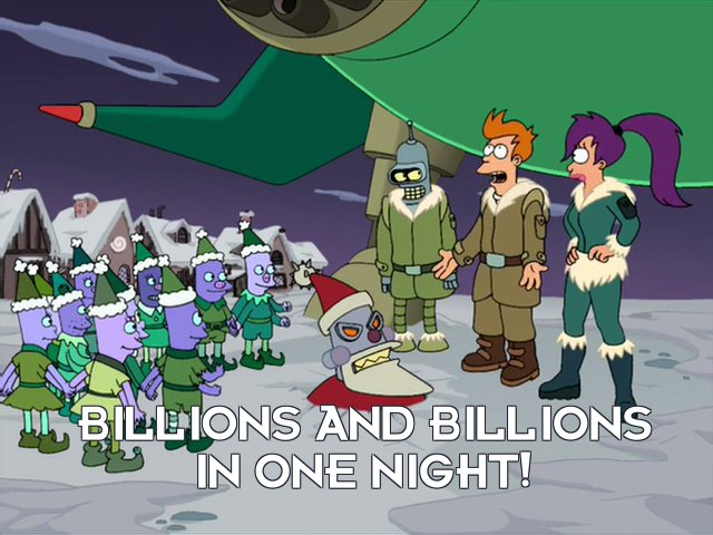 Philip J Fry: Billions and billions in one night!