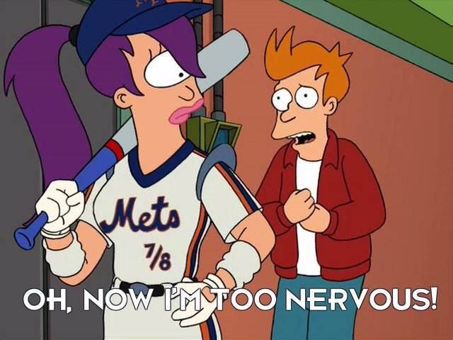Philip J Fry: Oh, now I'm too nervous!