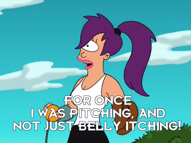 Turanga Leela: For once I was pitching, and not just belly itching!