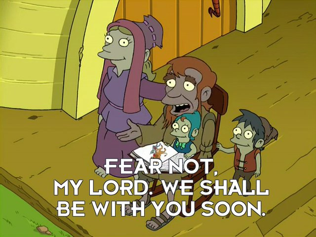 Malachi: Fear not, my lord. We shall be with you soon.