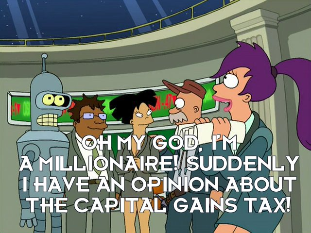 Turanga Leela: Oh my god, I'm a millionaire! Suddenly I have an opinion about the capital gains tax!