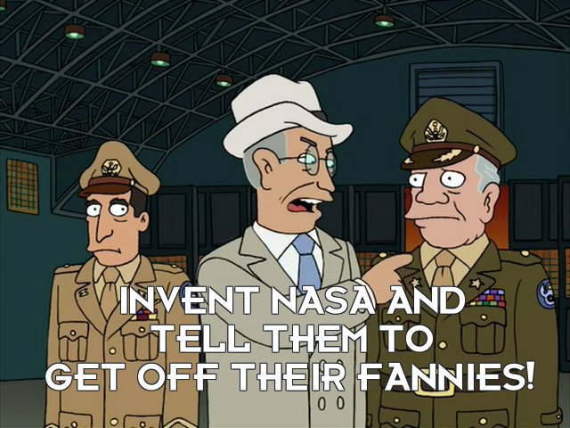 President Harry S Truman: Invent NASA and tell them to get off their fannies!