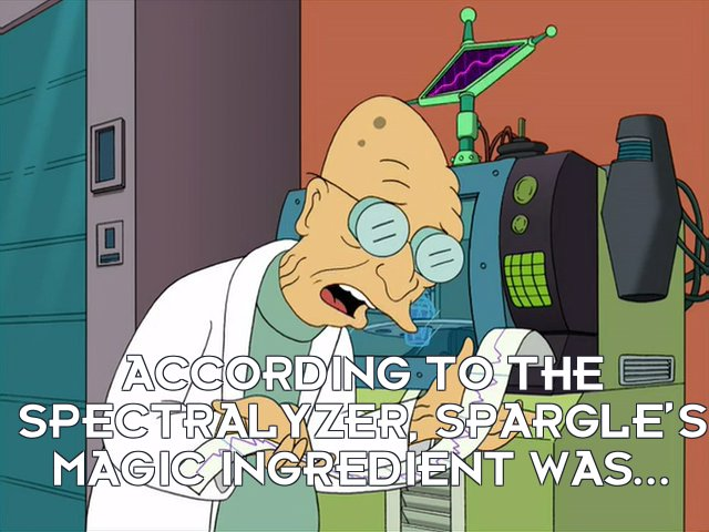 Prof Hubert J Farnsworth: According to the spectralyzer, Spargle's magic ingredient was...