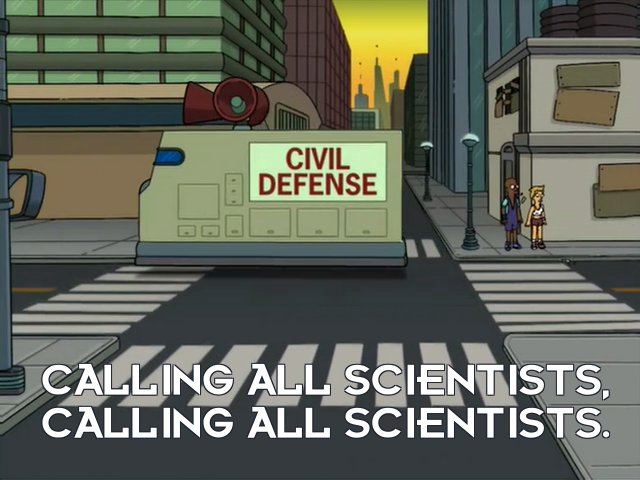 Civil Defense Van: Calling all scientists, calling all scientists.