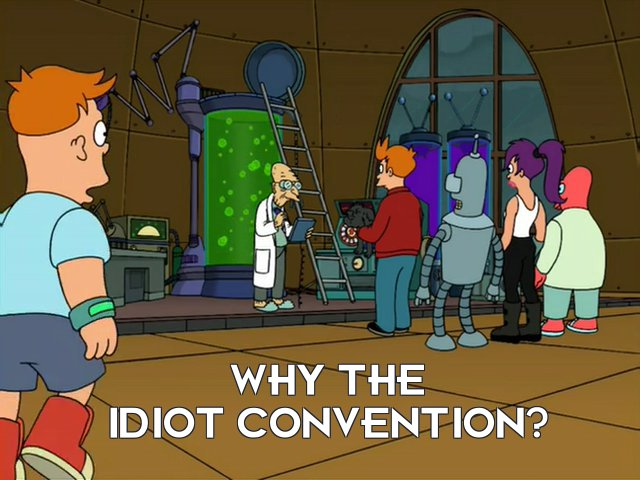 Cubert Farnsworth: Why the idiot convention?