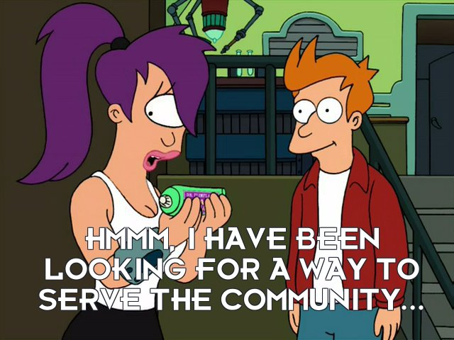 Turanga Leela: Hmmm, I have been looking for a way to serve the community...