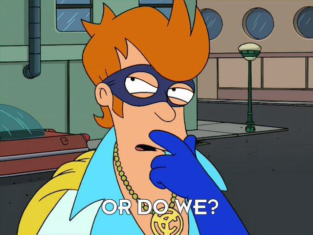 Philip J Fry: Or do we?
