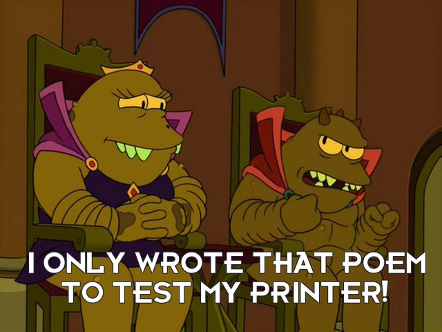 Lrrr: I only wrote that poem to test my printer!
