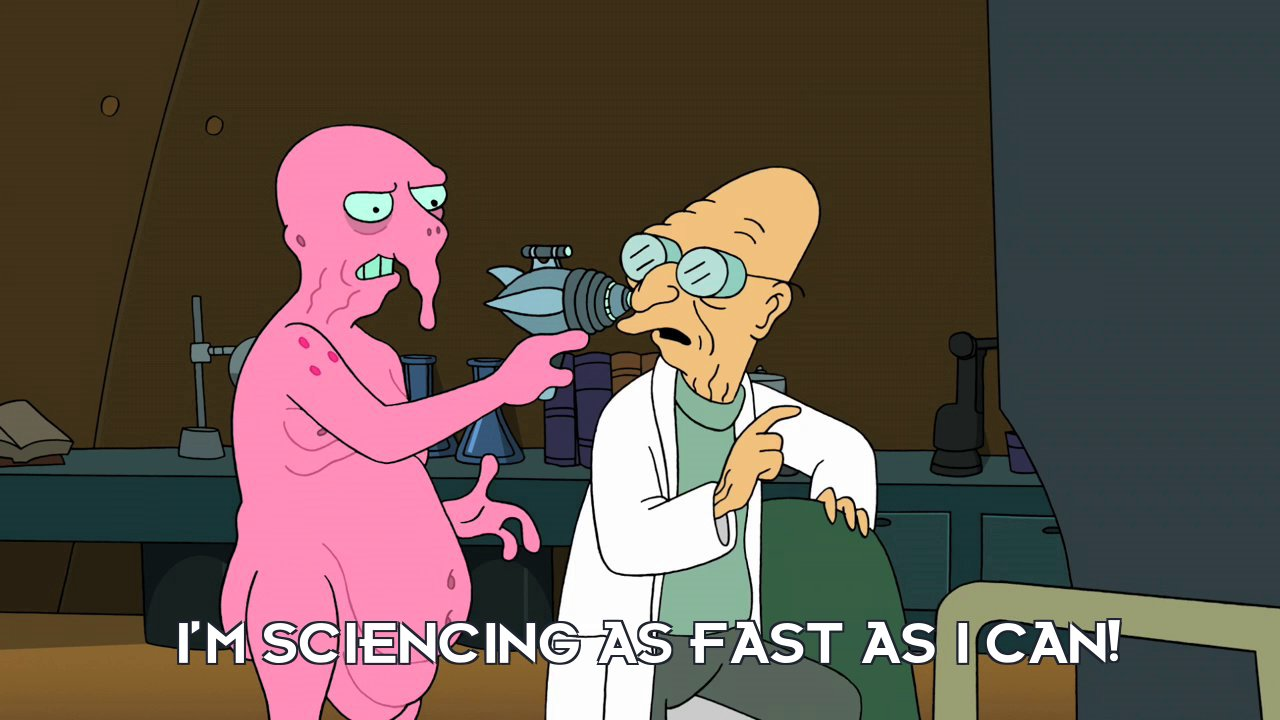 Prof Hubert J Farnsworth: I'm sciencing as fast as I can!