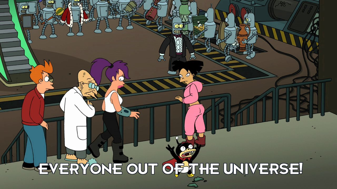 Lord Nibbler: Everyone out of the Universe!