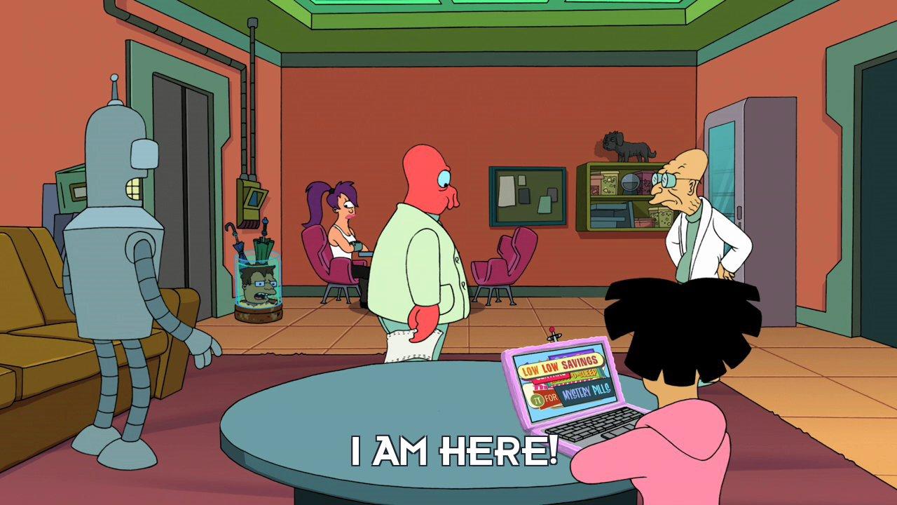 Hermes Conrad's head: I am here!
