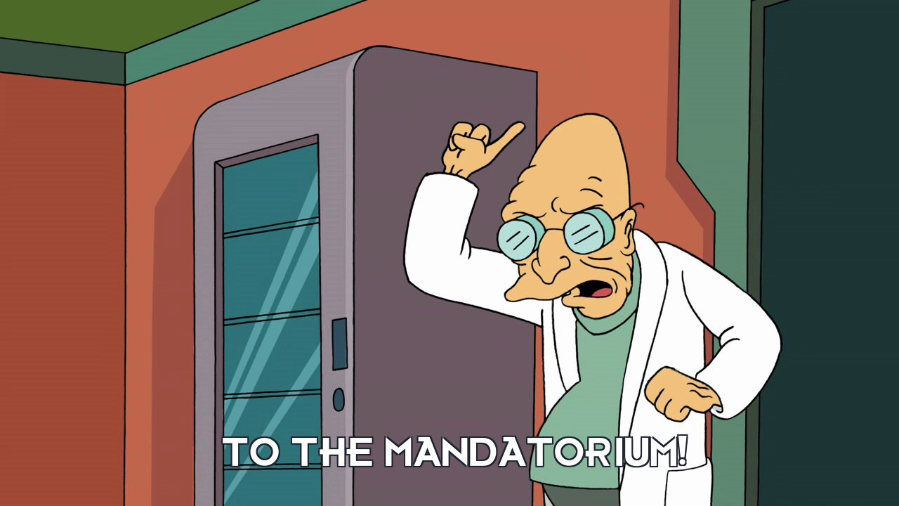 Prof Hubert J Farnsworth: To the mandatorium!