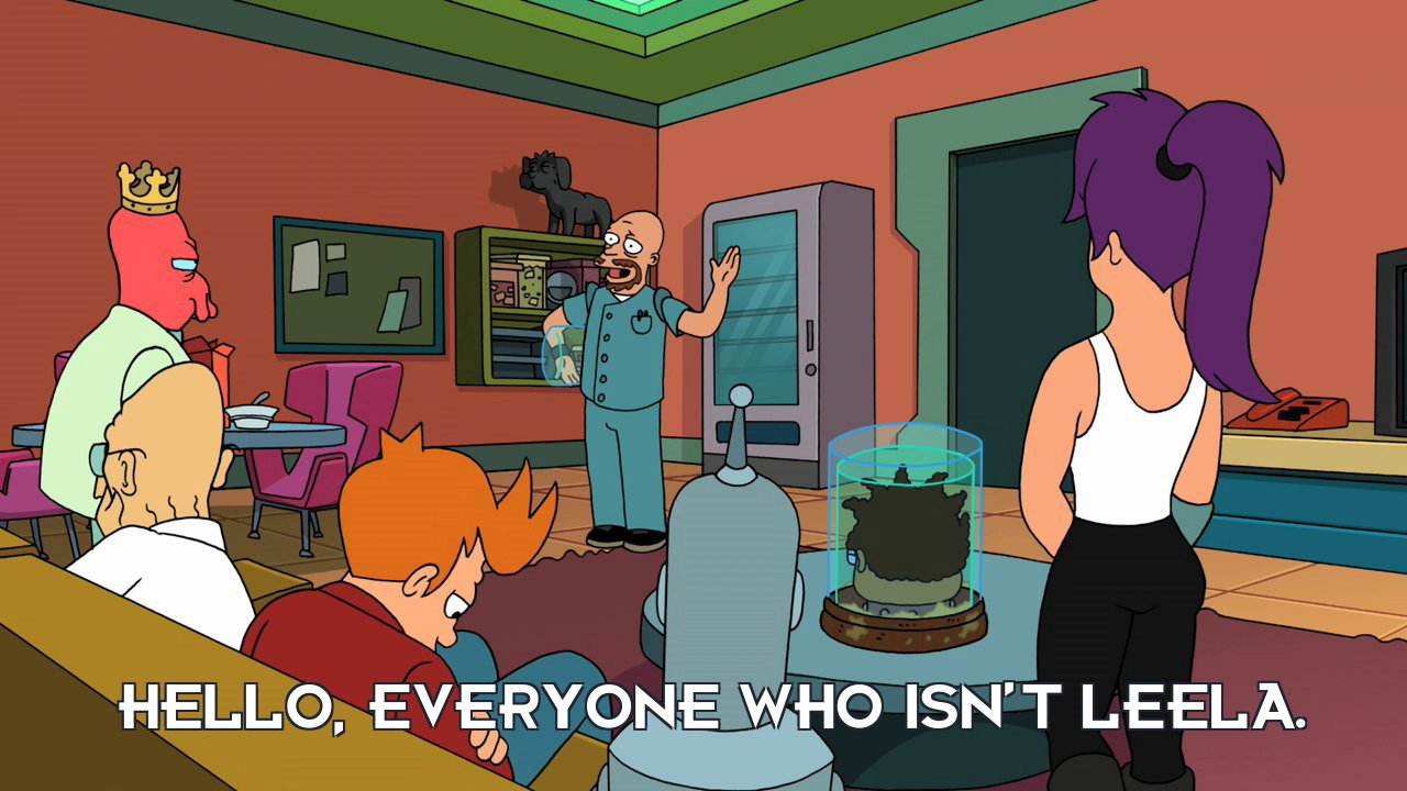 Lars Fillmore: Hello, everyone who isn't Leela.