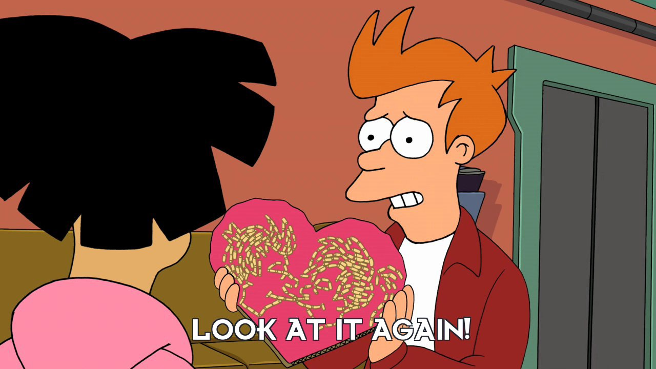 Philip J Fry: Look at it again!