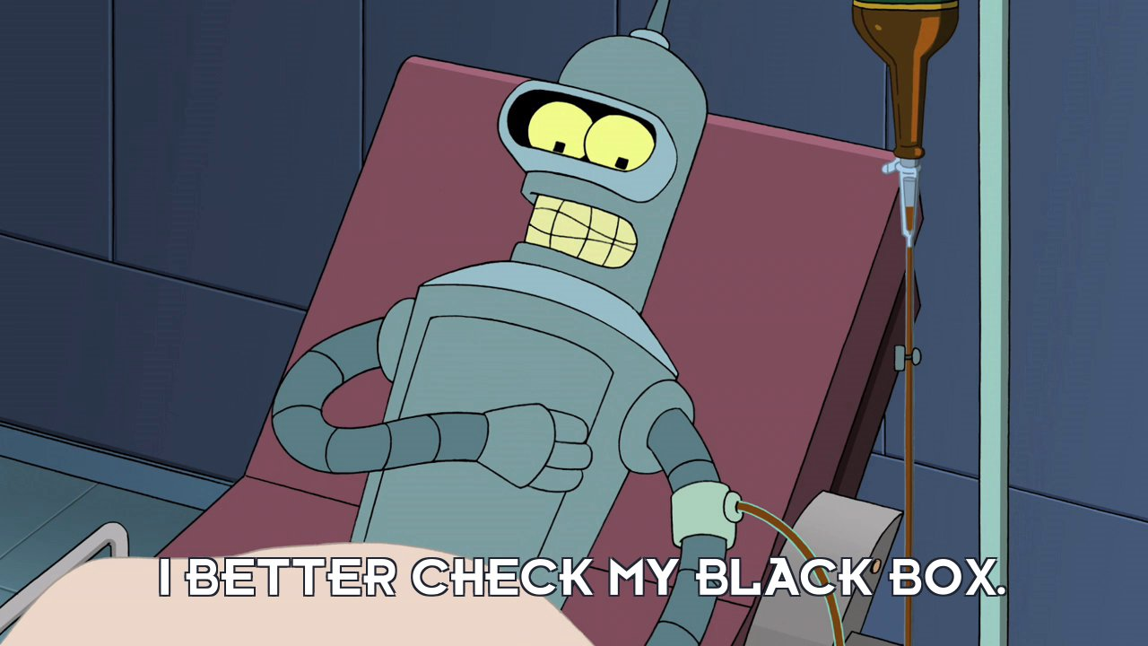 Bender Bending Rodriguez: I better check my black box.