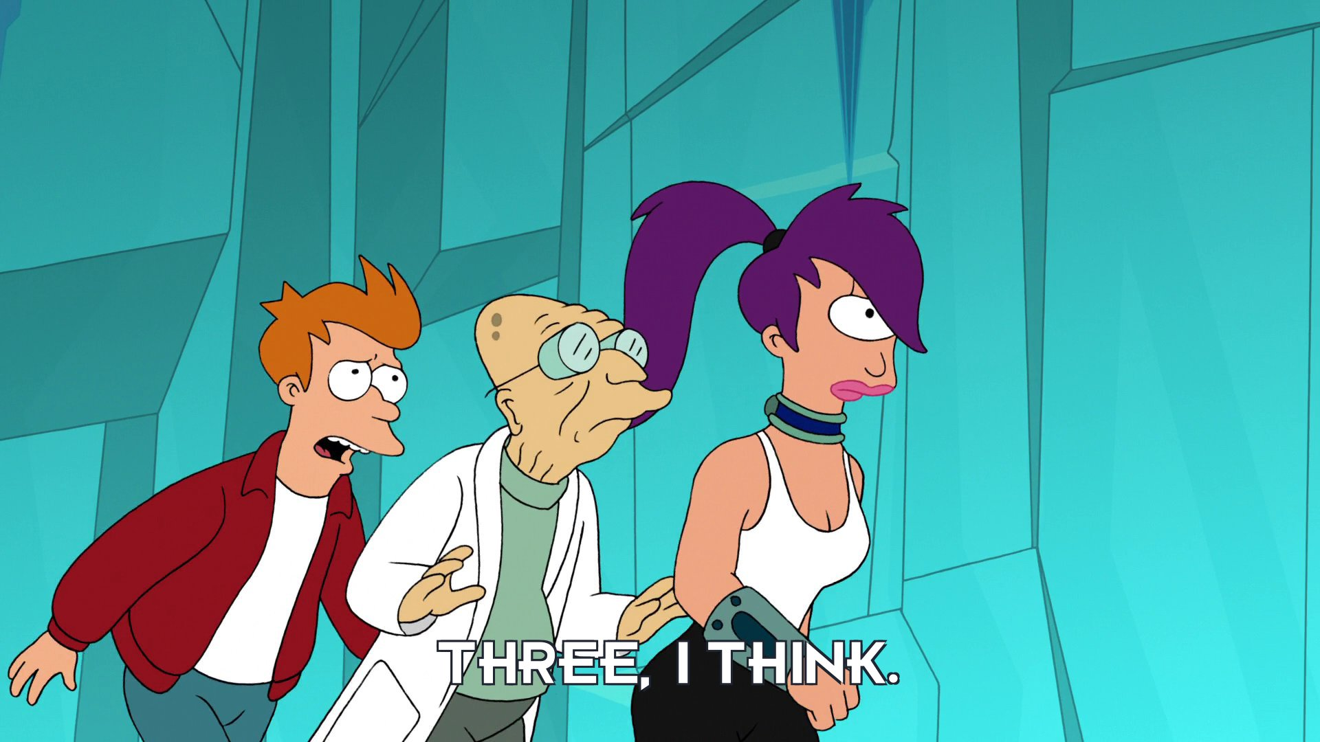 Philip J Fry: Three, I think.