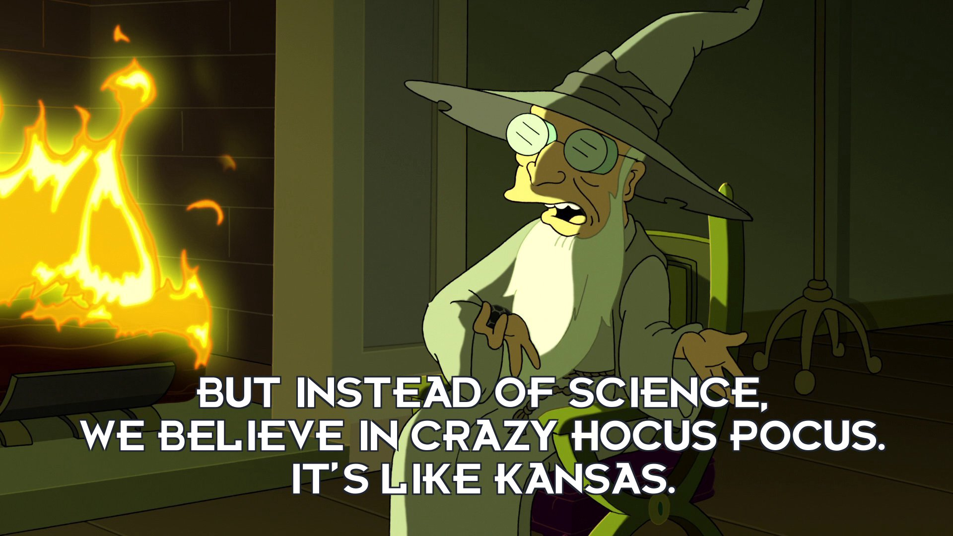 Greyfarn: But instead of science, we believe in crazy hocus pocus. It's like Kansas.