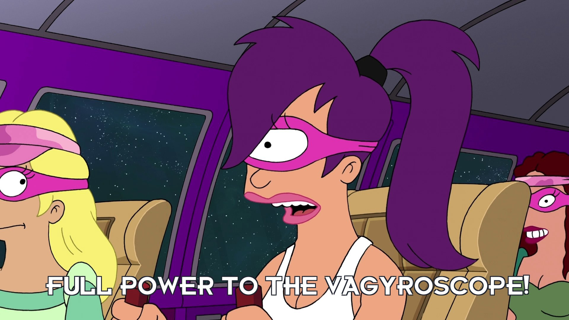 Turanga Leela: Full power to the vagyroscope!