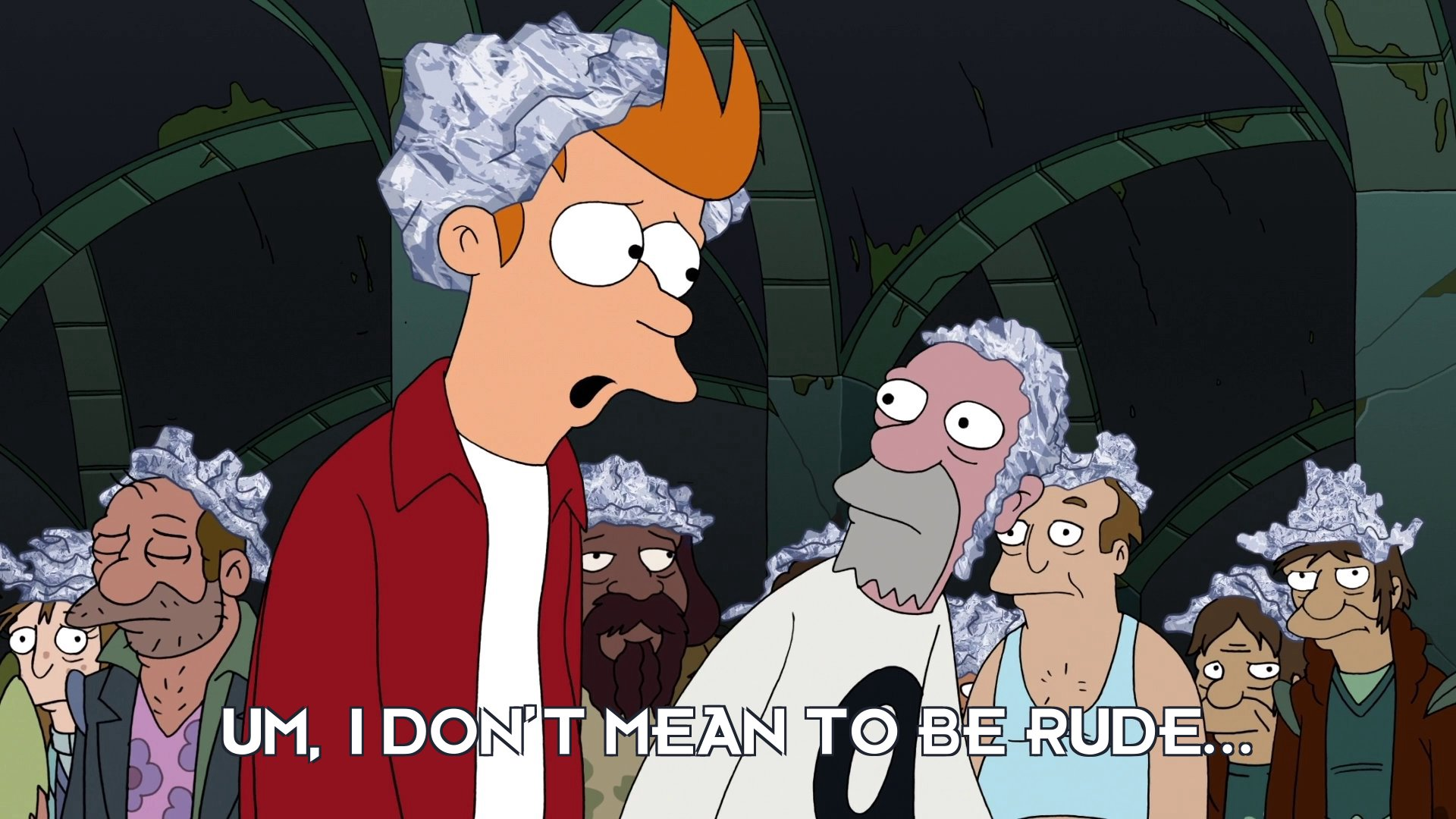 Philip J Fry: Um, I don't mean to be rude...