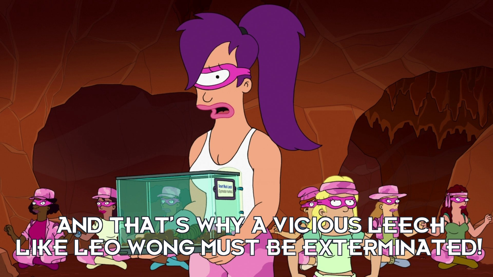 Turanga Leela: And that's why a vicious leech like Leo Wong must be exterminated!