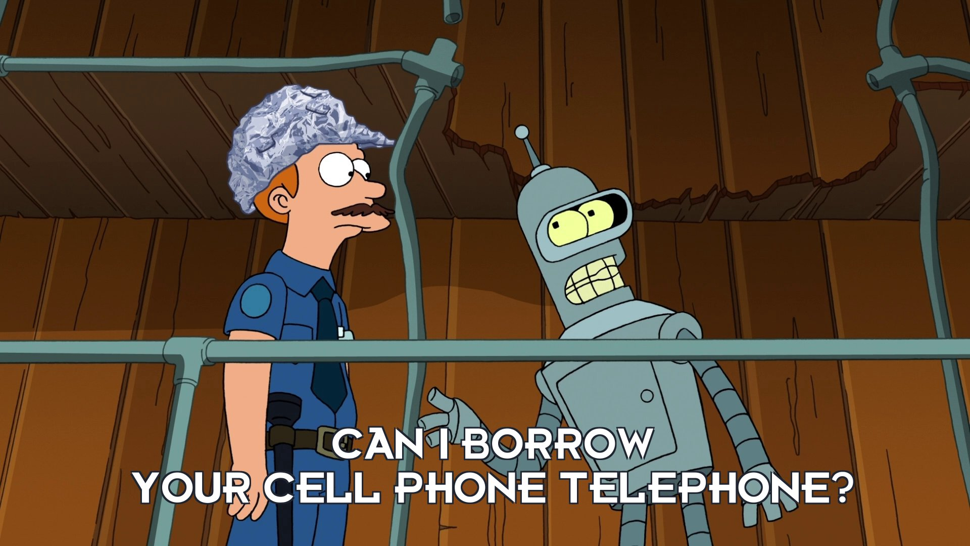 Bender Bending Rodriguez: Can I borrow your cell phone telephone?