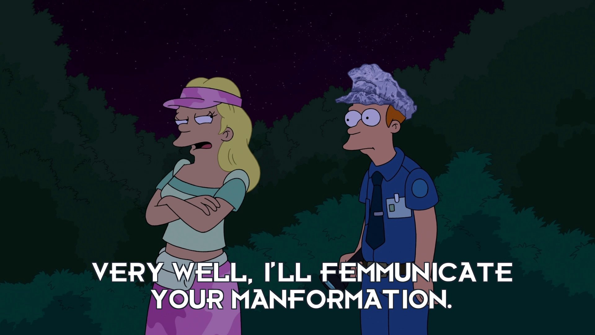Frida Waterfall: Very well, I'll femmunicate your manformation.